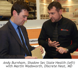 Andy Burnham, Shadow Sec State Health (left) with Martin Wadsworth, Discrete Heat, MD